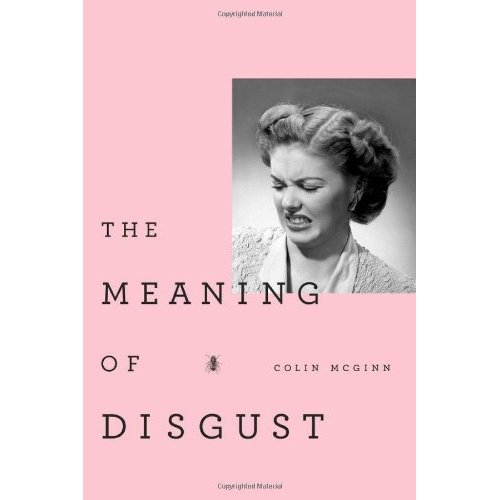 Review of Colin McGinn\'s \'The Meaning of Disgust\'