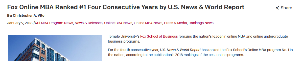 "Image of news release, dated Jan. 9, 2018, from Temple University with headline ""Fox Online MBA Ranked No. 1 Four Consecutive Years by U.S. News & World Report,"" by Christopher A. Vito. Article begins, ""Temple University's Fox School of Business remains the nation's leader in online MBA and online undergraduate business programs. For the fourth consecutive year, U.S. News & World Report has ranked the Fox School's Online MBA program No. 1 in the nation, according to the publication's 2018 rankings of the best online programs."""