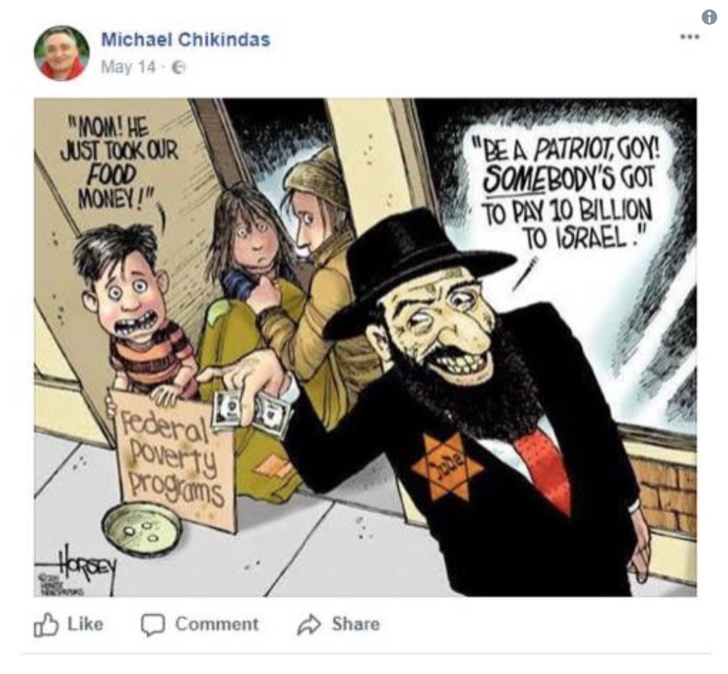 "Cartoon posted by Michael Chikindas on Facebook May 14 shows a stereotypical image of a Jewish man, wearing a yellow star, taking money from children. Speech bubble from the children, who are sitting behind a sign that says ""Federal Poverty Programs,"" says, ""Mom! He just took our food money!"" Speech bubble from the Jewish man says, ""Be a patriot, goy! Somebody's got to pay 10 billion to Israel."" Cartoon includes the signature of David Horsey."
