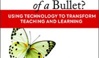 Cover image of The Flight of a Butterfly or the Path of a Bullet?: Using Technology to Transform Teaching and Learning