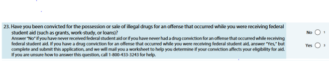 Image of question 23 from Free Application for Federal Student Aid, regarding convictions for drug possession or sale while the applicant was receiving federal grants, work-study or loans.