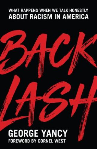 "Cover of ""Backlash: What Happens When We Talk Honestly About Racism in America"" by George Yancy"