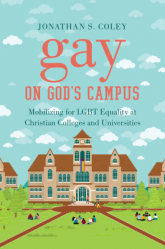Cover of 'Gay on God's Campus' by Jonathan Coley