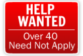 Over 40 Need Not Apply