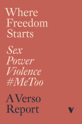 Cover of Where Freedom Starts: Sex Power Violence #MeToo, edited by Jessie Kindig