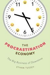"""Cover of """"The Procrastination Economy: The Big Business of Downtime"""" by Ethan Tussey"""