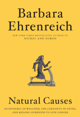 Cover of 'Natural Causes: An Epidemic of Wellness, the Certainty of Dying, and Killing Ourselves to Live Longer' by Barbara Ehrenreich
